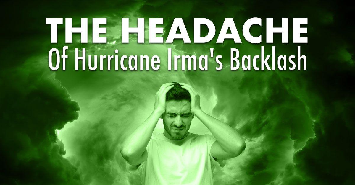 The Headache Of Hurricane Irma's Backlash